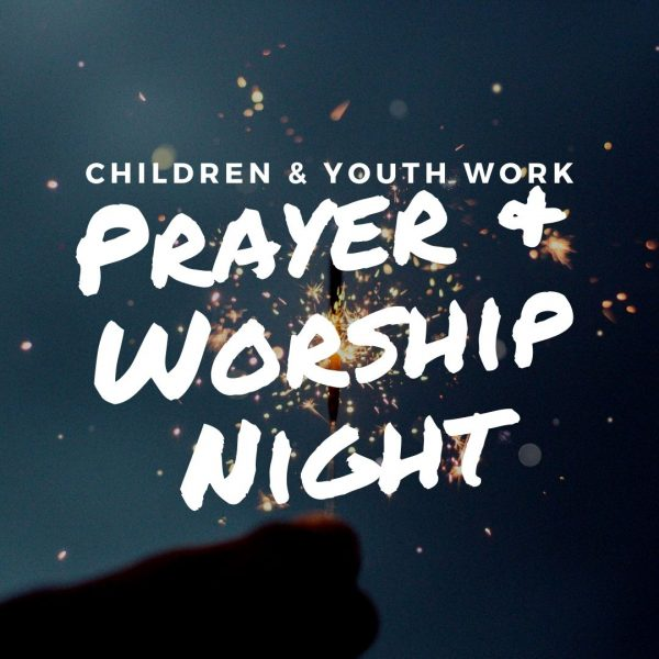 Chdn & Yth Work Prayer & Worship Night